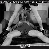 Play & Download Random Acts of Sexual Violence by Neutral Boy | Napster