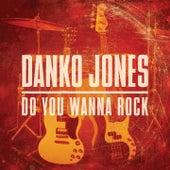Play & Download Do You Wanna Rock by Danko Jones | Napster