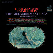 Play & Download The Ballads of Irving Berlin by The Melachrino Strings | Napster