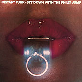 Play & Download Get Down with the Philly Jump by Instant Funk | Napster