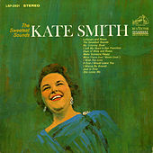 Play & Download The Sweetest Sounds by Kate Smith | Napster