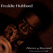 Play & Download Above & Beyond by Freddie Hubbard | Napster