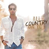 Play & Download All Country on You by Austin Webb | Napster