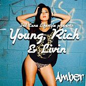 Play & Download Young, Rich & Livin' by Amber | Napster