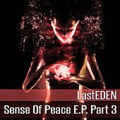 Sense of Peace E.P, Pt. 3 - Single by LastEDEN