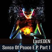 Sense of Peace E.P, Pt. 1 - Single by LastEDEN