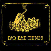 Play & Download Bad Bad Things by Blundetto | Napster