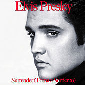 Play & Download Surrender (Torna a Surriento) by Elvis Presley | Napster