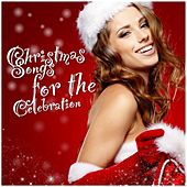 Christmas Songs for the Celebration by Various Artists