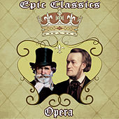 Play & Download Epic Classics. Opera by Orquesta Lírica Bellaterra | Napster
