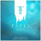 Play & Download Fates Forever (Original Soundtrack) by Sam Hulick | Napster