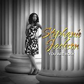 Play & Download You Are Holy by Stephanie Jackson | Napster