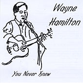 Play & Download You Never Knew by Wayne Hamilton | Napster