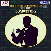 Fifty Years of Hungaroton (1951-2001) - Conductors von Various Artists