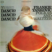 Play & Download Dance, Dance, Dance by Frankie Yankovic | Napster