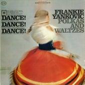 Dance, Dance, Dance by Frankie Yankovic