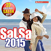Play & Download Salsa 2015 - 20 Original Salsa Hits! (Salsa Romántica y Para Bailar: Puertoriqueña, Cubana, Dominicana, Colombiana, Venezolana) by Various Artists | Napster