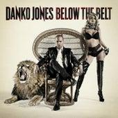 Play & Download Below the Belt by Danko Jones | Napster