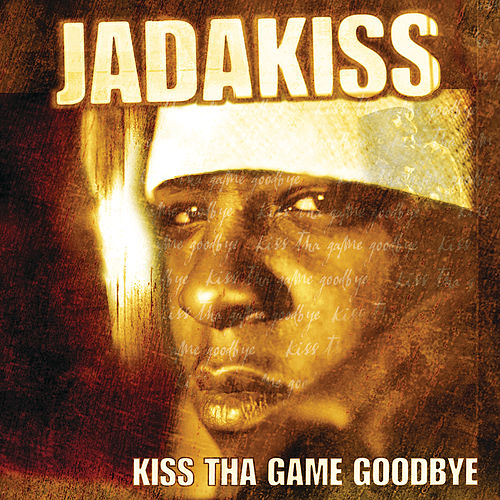 Play & Download Kiss Tha Game Goodbye by Jadakiss | Napster