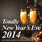 Totally New Year's Eve 2014 (Le 50 più belle canzoni per la festa di Capodanno) by Various Artists