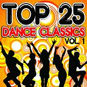 Play & Download Top 25 Dance Classics, Vol. 1 by Various Artists | Napster