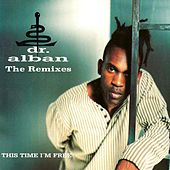 This Time I'm Free (The Remixes) by Dr. Alban