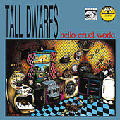 Play & Download Hello Cruel World by Tall Dwarfs | Napster