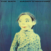 Play & Download Daddy's Highway by The Bats | Napster