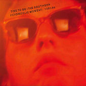 Time to Go - The Southern Psychedelic Movement 1981-86 by Various Artists