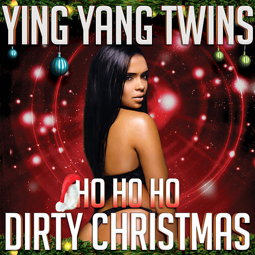 Ho Ho Ho (Dirty Christmas) by Ying Yang Twins