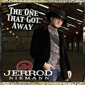 Play & Download The One That Got Away by Jerrod Niemann | Napster