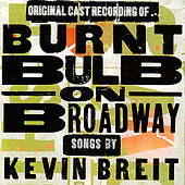 Burnt Bulb on Broadway by Kevin Breit