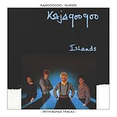 Islands by Kajagoogoo
