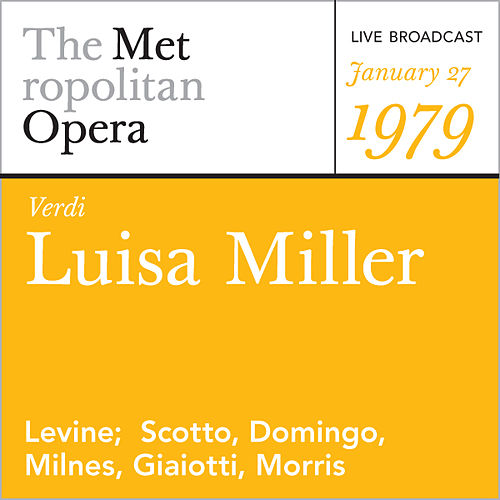 Play & Download Verdi: Luisa Miller (January 27, 1979) by Metropolitan Opera | Napster