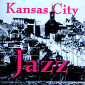 Kansas City Jazz by Various Artists