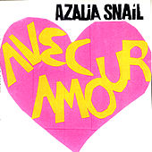 Play & Download Avec Amour by Azalia Snail | Napster