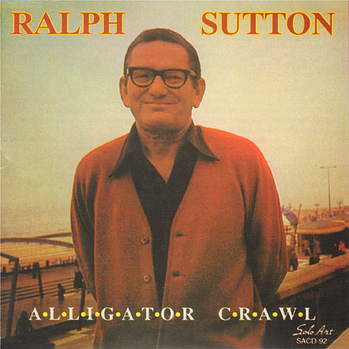 Play & Download Alligator Crawl by Ralph Sutton | Napster