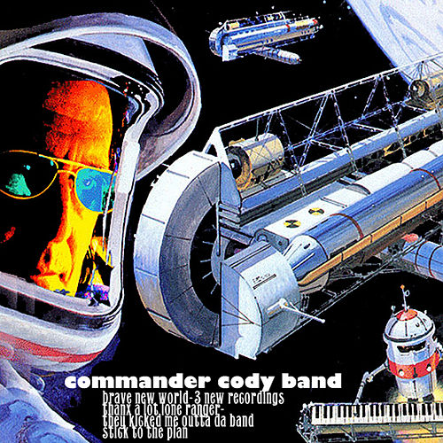Play & Download Brave New World by Commander Cody | Napster