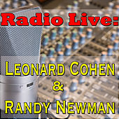 Play & Download Radio Live: Leonard Cohen & Randy Newman by Various Artists | Napster