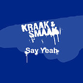 Play & Download Say Yeah EP by Kraak & Smaak | Napster