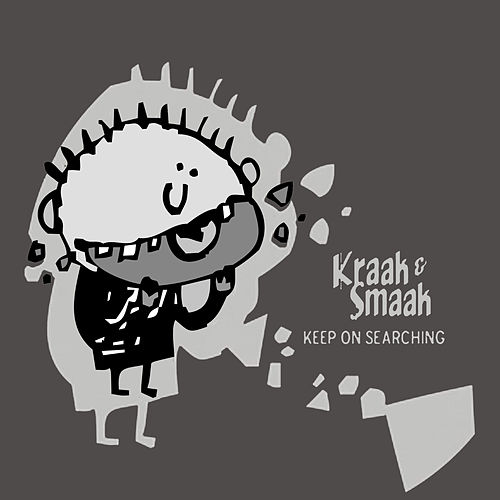 Play & Download Keep On Searching EP by Kraak & Smaak | Napster