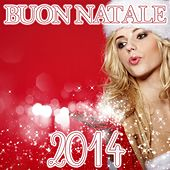 Play & Download Buon Natale 2014 by Various Artists | Napster