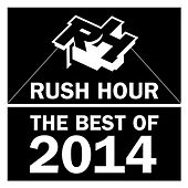 Play & Download Rush Hour Best Of 2014 by Various Artists | Napster