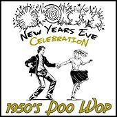 Play & Download New Years Eve Celebration: 1950's Doo Wop by Golden Oldies | Napster