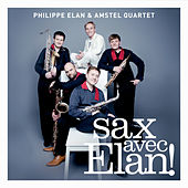 Sax avex Elan! by Philippe Elan and Amstel Quartet