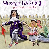 Play & Download Musique baroque pour petites oreilles by Various Artists | Napster
