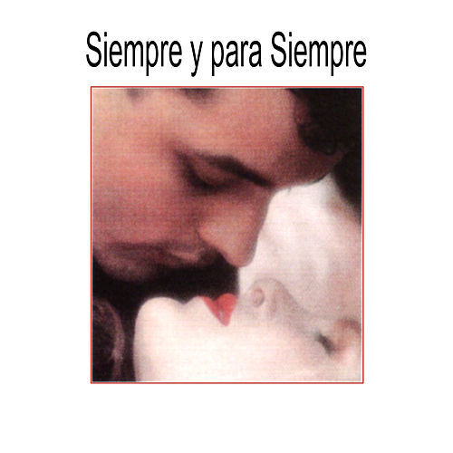 Siempre y para Siempre by Various Artists