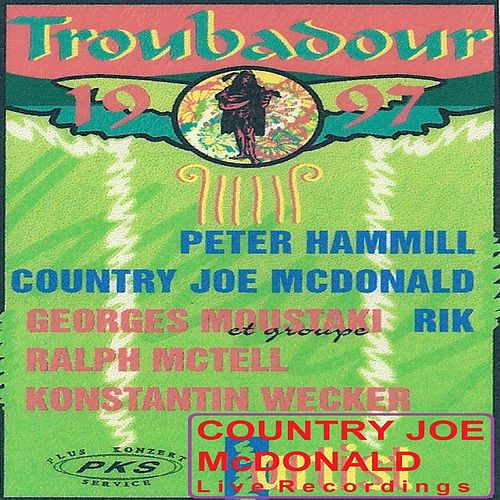 Play & Download Live at Troubadour Festival 1997 by Country Joe McDonald | Napster