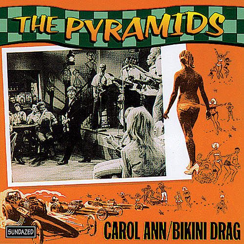 Carol Ann / Bikini Drag - Single by The Pyramids