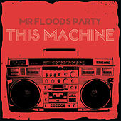 This Machine by Mr. Flood's Party